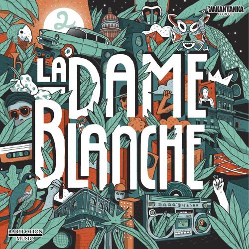Cuba feat Flaco Nuñez & Rachel - La Dame Blanche -  2