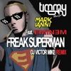 Timmy Trumpet x Mark Ianni Ft. Eminem - Freak Superman (DJ Victor Mike Mix) [FREE DOWNLOAD]