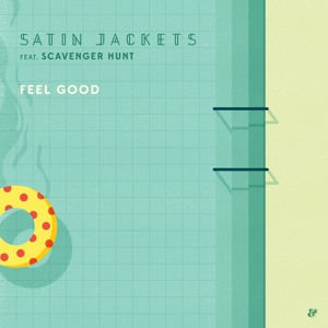 Feel Good (Cavego Remix) by Satin Jackets Feat. Scavenger Hunt