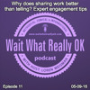 Wait What Really Ok - Why does sharing work better than telling? Expert engagement tips