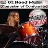 Episode 61 - Reed Mullin (Corrosion of Conformity)
