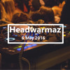 Headwarmaz 6 May 2016 (w/ Psyc AK & Slay Beats)