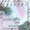 I M A G E R Y (Lucid Green And SHAMPOOGOD)