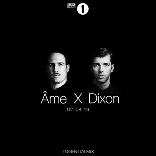 Âme X Dixon  Essential Mix