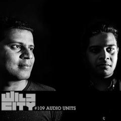Wild City #109 - Audio Units