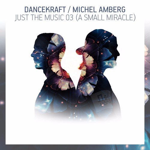Dancekraft / Michel Amberg - Just The Music 03 (A Small Miracle)