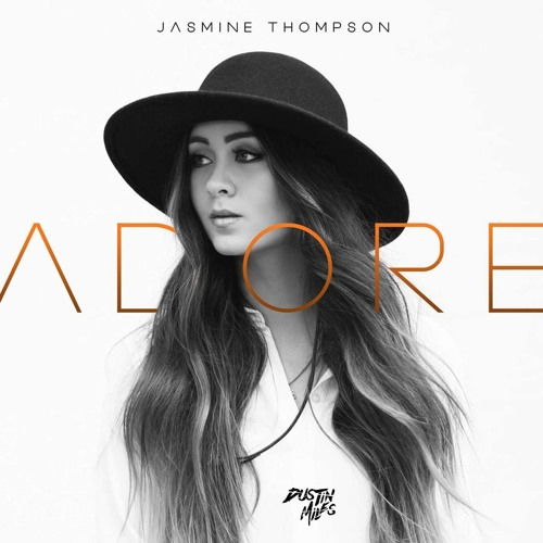 Jasmine Thompson - Adore (Dustin Miles Remix)| FREE DOWNLOAD | [Supported by KENN COLT]