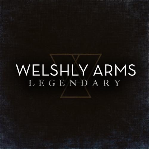 Welshly Arms - Legendary