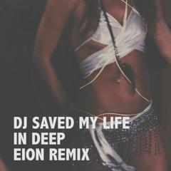 DJ Saved My Life - Eion Trap Remix