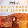 Rain Man - Bring Back The Summer (Bananaman & Gisbo Remix)FREE DOWNLOAD