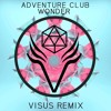Adventure Club - Wonder (VISUS Remix)