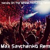 Bigstat Feat Tahmell Hands On The Wheel Max Savchenko Remix Mp3