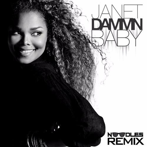 "Janet Jackson ""Dammn Baby"" (Noodles Remix)"