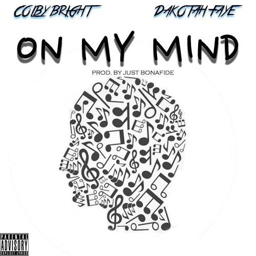 """ON MY MIND"" - @DakotahPoitra @ColbyBright & @JustBonaFide"