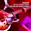 Have You Ever Loved A Woman – Slowhand – The Eric Clapton Tribute