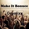 Make It Bounce - Cruelixx (Original Mix)