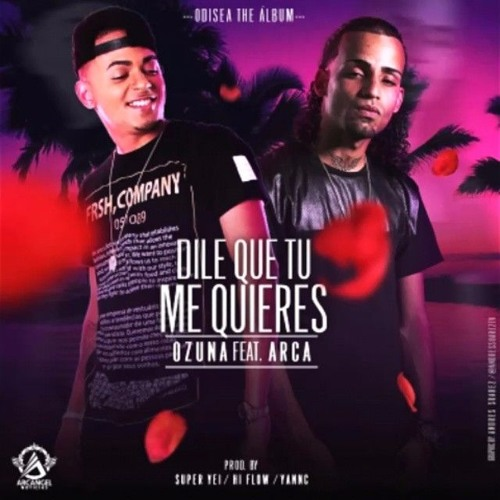 Dile Que Tu Me Quieres (Official Remix) - Ozuna Ft. Arcangel