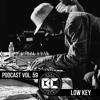 Podcast Vol. 59 - Low Key