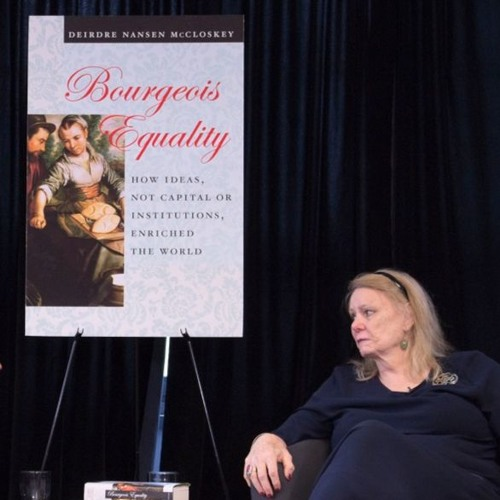A Conversation between Deirdre McCloskey and Don Boudreaux on 'Bourgeois Equality'