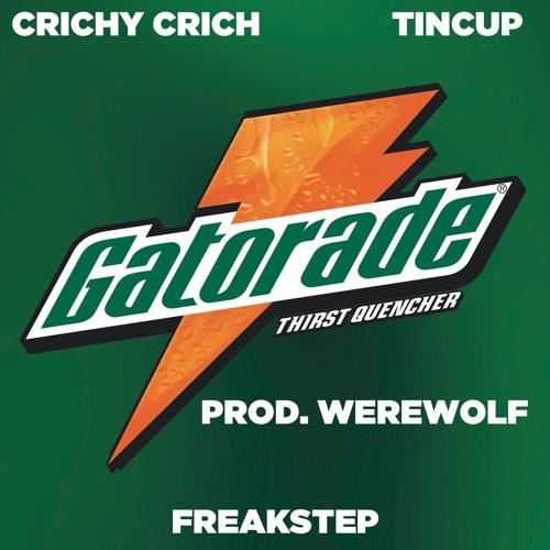 Crichy Crich X Tincup - Gatorade [prod. WEREWOLF]