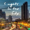 5 Nights In The City