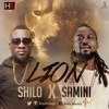 Shilo  -Lion (Feat Samini)  Prod. by Eyoh Soundboy