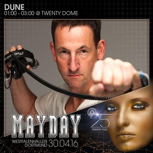 "Dune @ MAYDAY ""Twenty Five"""