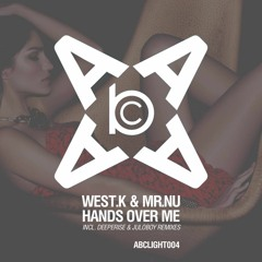 West.K & Mr.Nu - Hands Over Me (Deeperise Remix) OUT NOW