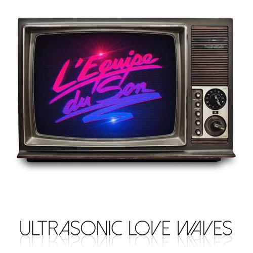 L'Equipe Du Son - Ultrasonic Love Waves Album(continuous Mix)