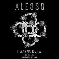 Alesso feat. Nico & Vinz - I Wanna Know (Alesso & Deniz Koyu Remix) | OUT NOW