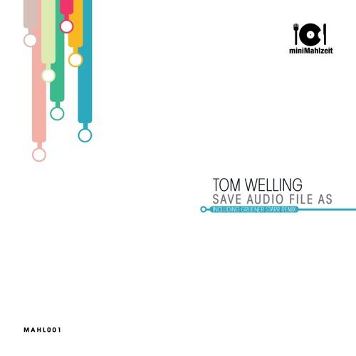 MAHL001 Tom Welling - Save Audio File As (Original Mix)