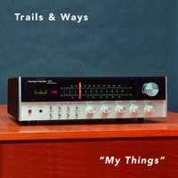 Trails And Ways - My Things