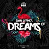 Dan Lypher, Baron Dance - Dreams (Lazy Bear Remix)OUT SOON!!