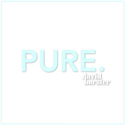 Pure.