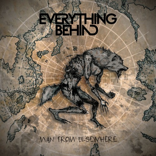 EVERYTHING BEHIND - Man from Elsewhere