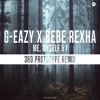 G-Eazy x Bebe Rexha - Me, Myself & I (3rd Prototype Remix)[FREE DOWNLOAD]