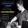 Hardwell_World_DE Episode #003 Guestmix ElectroDanceMixes