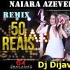 50 Reais naiara azevedo remix part maiara e maraiza