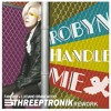 Robyn - Handle Me (Threeptronik Rework) PREVIEW