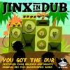 Jinx In Dub - You Got The Dub - Original Mix