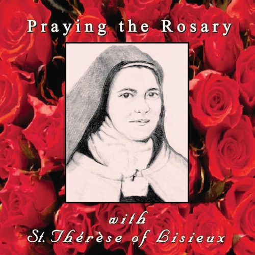 Praying the Rosary with St. Therese
