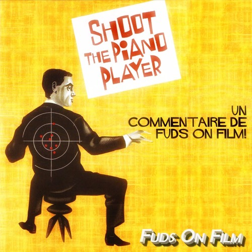 Shoot the Piano Player Commentary