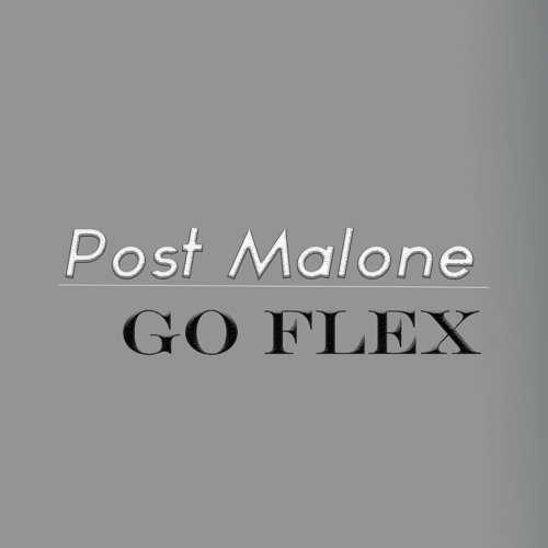Dowload Song Of Better Now By Post Malone: Go Flex (Instrumental) Remake By ToneFly