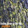 Rolling Down to the Hills (demo)