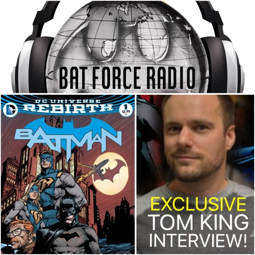 BatForceRadioEp037: Tom King Interview !