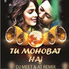 Tu Mohabbat Hai Tere Naal Love Ho Gaya - DJ MEET | AT REMIX