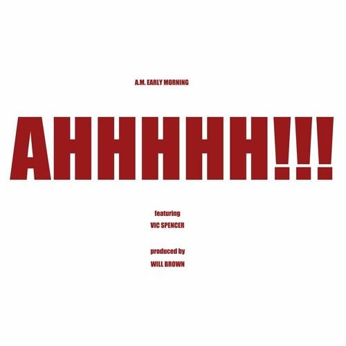 AHHHHH!!! Feat. Vic Spencer