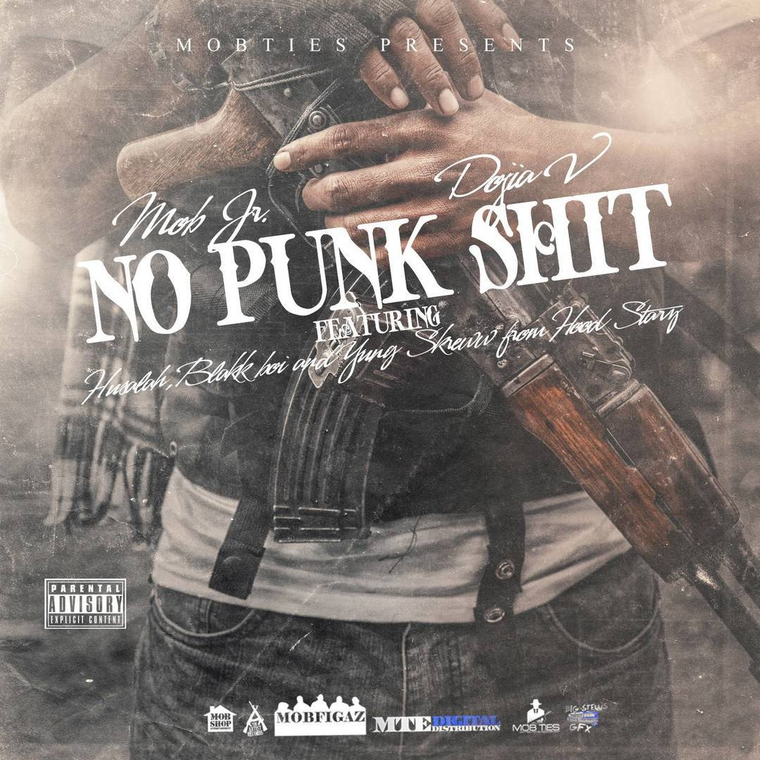Mob Jr x Dojia V ft. Husalah, Scoot of Hoodstarz & Yung Skreww - No Punk Shit [Thizzler.com Exclusiv
