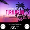TURN ME ON (SWG TROPICAL REFIX) - FREE DOWNLOAD