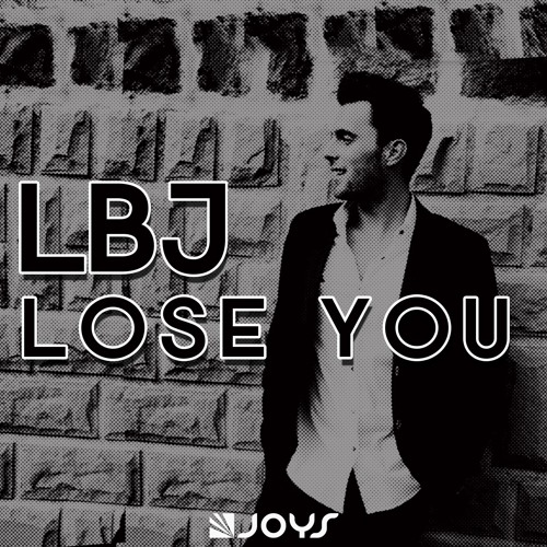 LBJ - Lose You [OUT NOW]